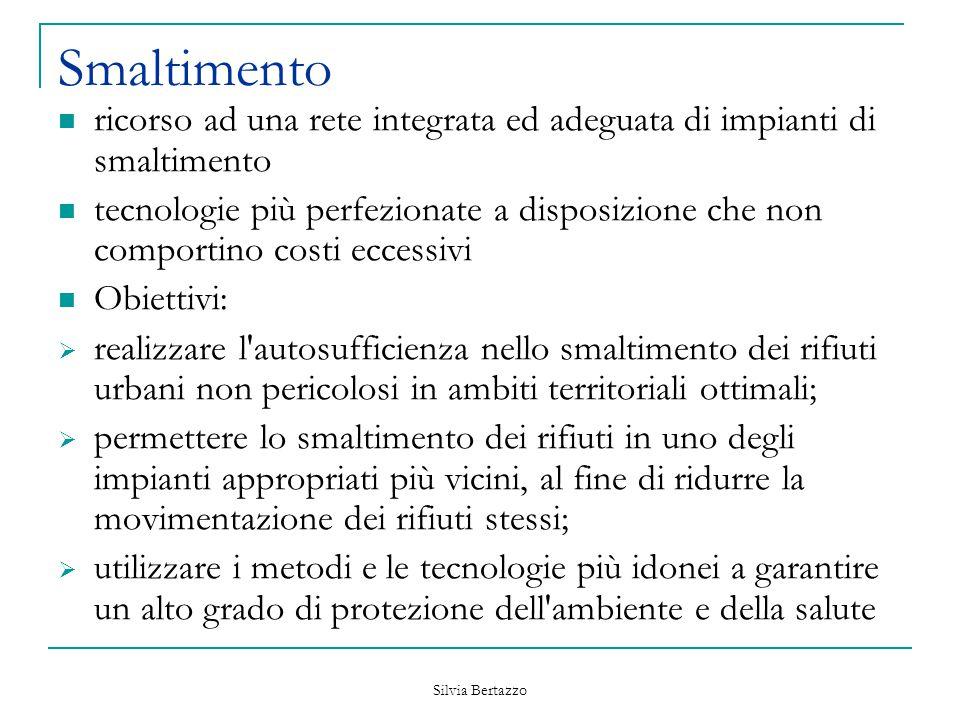 Silvia Bertazzo Smaltimento ricorso ad una rete integrata ed adeguata di impianti di smaltimento tecnologie più perfezionate a disposizione che non co