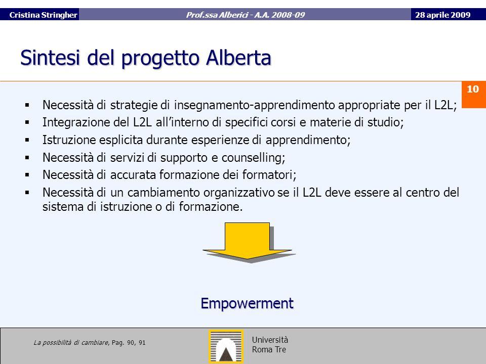 28 aprile 2009 10 Università Roma Tre Cristina Stringher Prof.ssa Alberici - A.A.