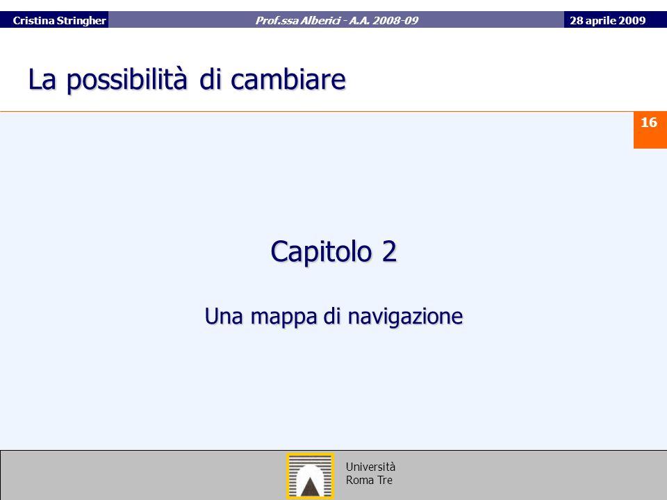 28 aprile 2009 16 Università Roma Tre Cristina Stringher Prof.ssa Alberici - A.A.