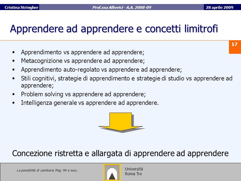 28 aprile 2009 17 Università Roma Tre Cristina Stringher Prof.ssa Alberici - A.A.