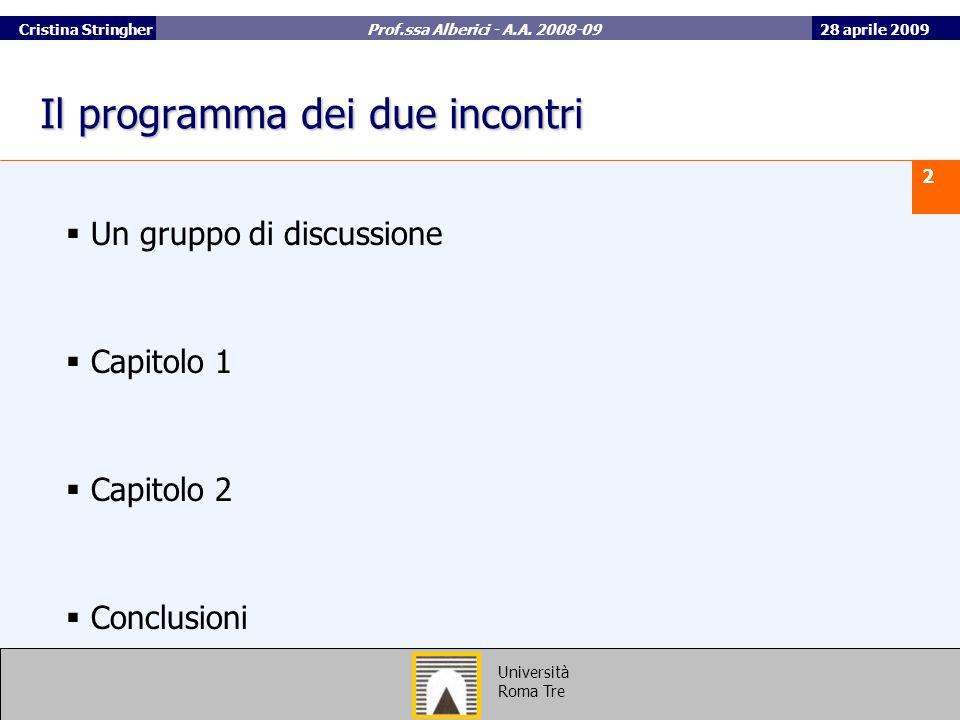 28 aprile 2009 2 Università Roma Tre Cristina Stringher Prof.ssa Alberici - A.A.