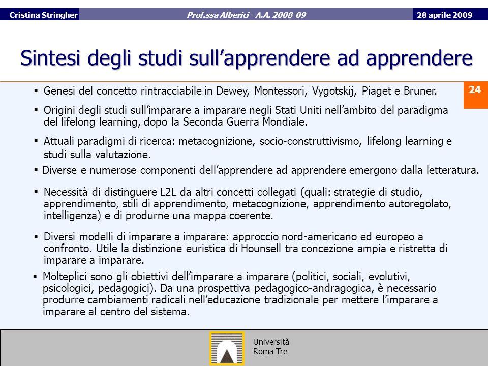 28 aprile 2009 24 Università Roma Tre Cristina Stringher Prof.ssa Alberici - A.A.