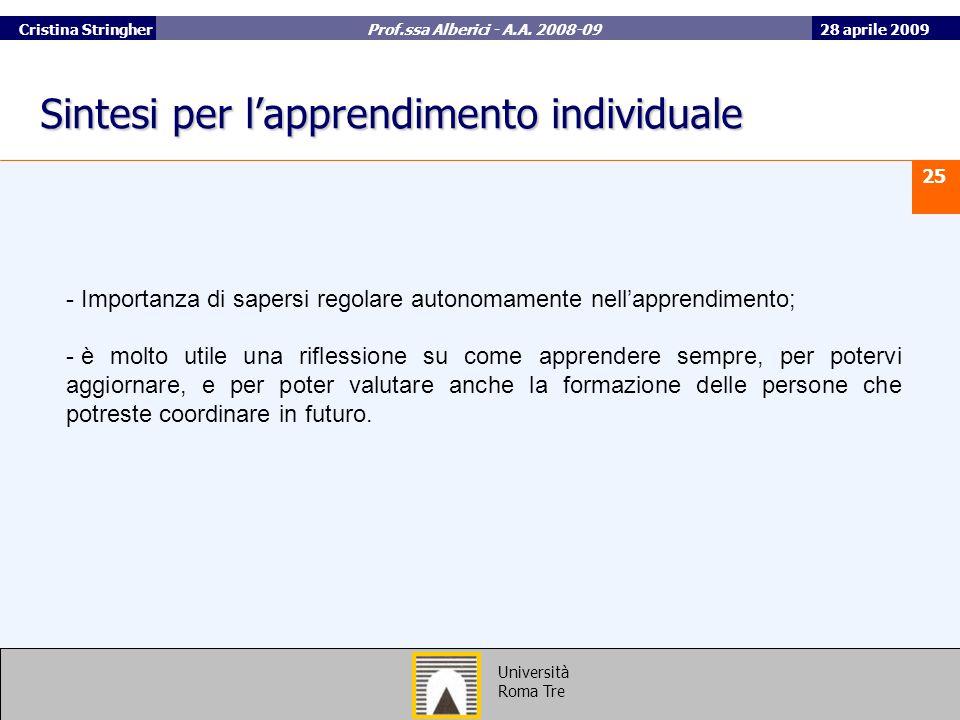 28 aprile 2009 25 Università Roma Tre Cristina Stringher Prof.ssa Alberici - A.A.