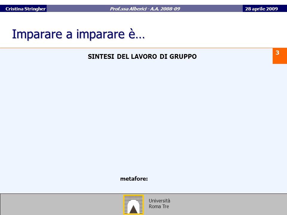 28 aprile 2009 3 Università Roma Tre Cristina Stringher Prof.ssa Alberici - A.A.