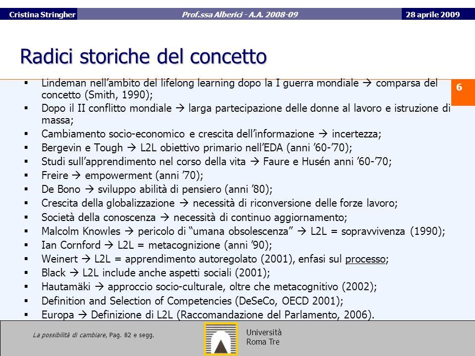 28 aprile 2009 6 Università Roma Tre Cristina Stringher Prof.ssa Alberici - A.A.
