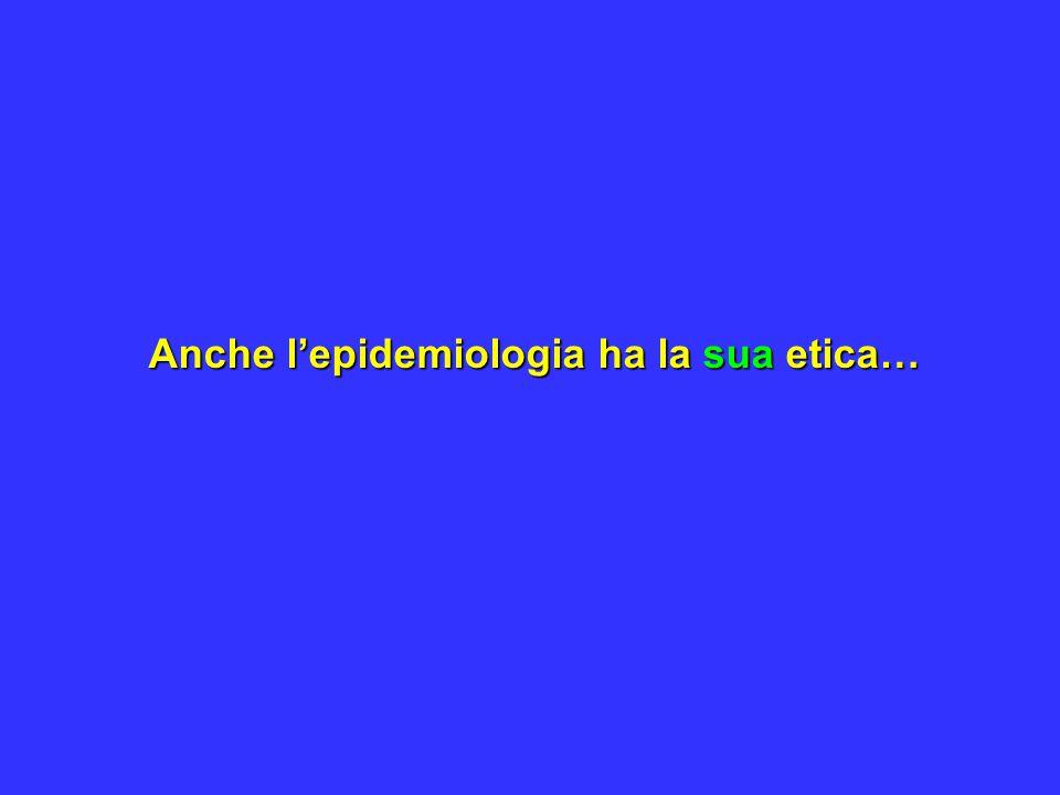 Anche l'epidemiologia ha la sua etica…