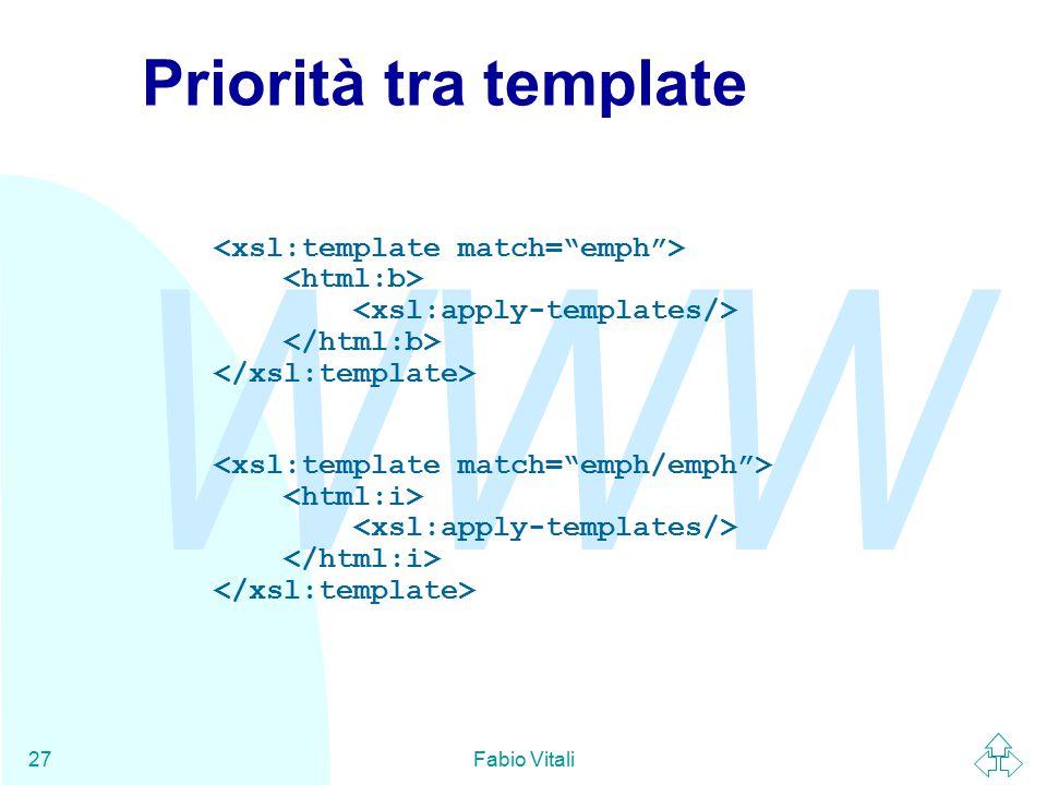 WWW Fabio Vitali27 Priorità tra template