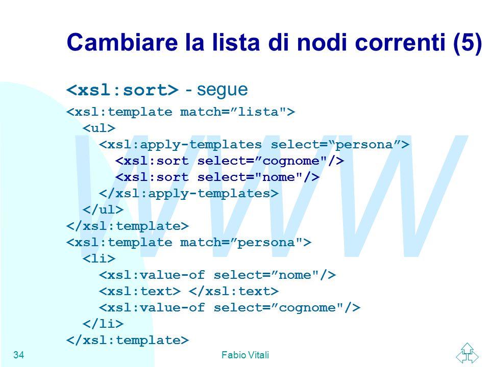 WWW Fabio Vitali34 Cambiare la lista di nodi correnti (5) - segue