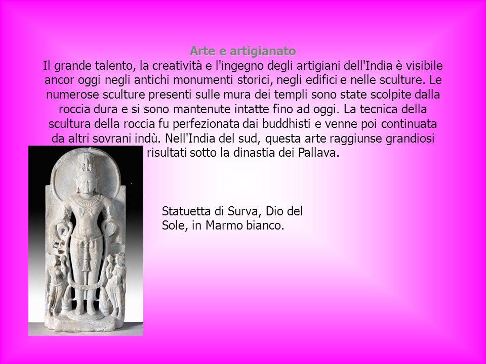 Arte e artigianato Arte e artigianato Il grande talento, la creatività e l ingegno degli artigiani dell India è visibile ancor oggi negli antichi monumenti storici, negli edifici e nelle sculture.