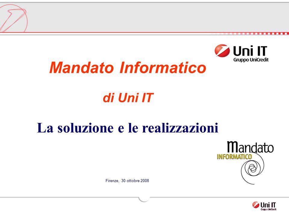 Mandato Informatico di Uni IT La soluzione e le realizzazioni Firenze, 30 ottobre 2008