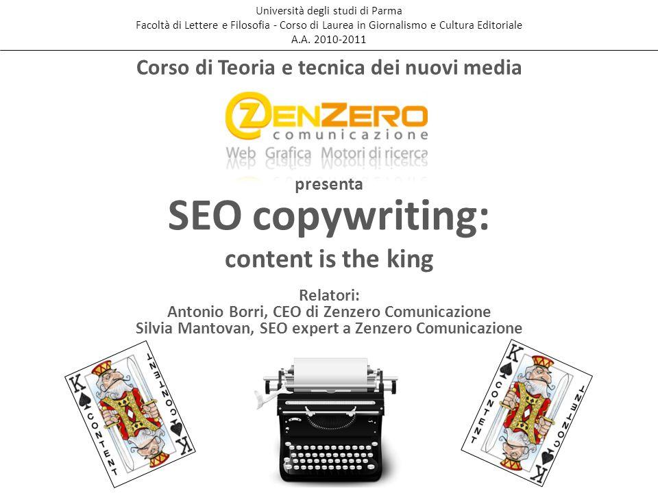 SEO copywriting: content is the king Università degli studi di Parma Facoltà di Lettere e Filosofia - Corso di Laurea in Giornalismo e Cultura Editoriale A.A.