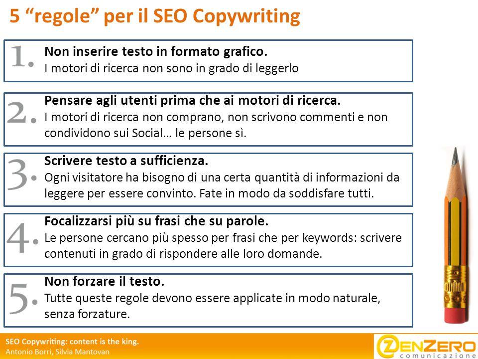 5 regole per il SEO Copywriting Non inserire testo in formato grafico.