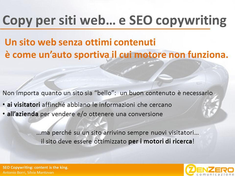 Copy per siti web… e SEO copywriting Un sito web senza ottimi contenuti è come un'auto sportiva il cui motore non funziona.