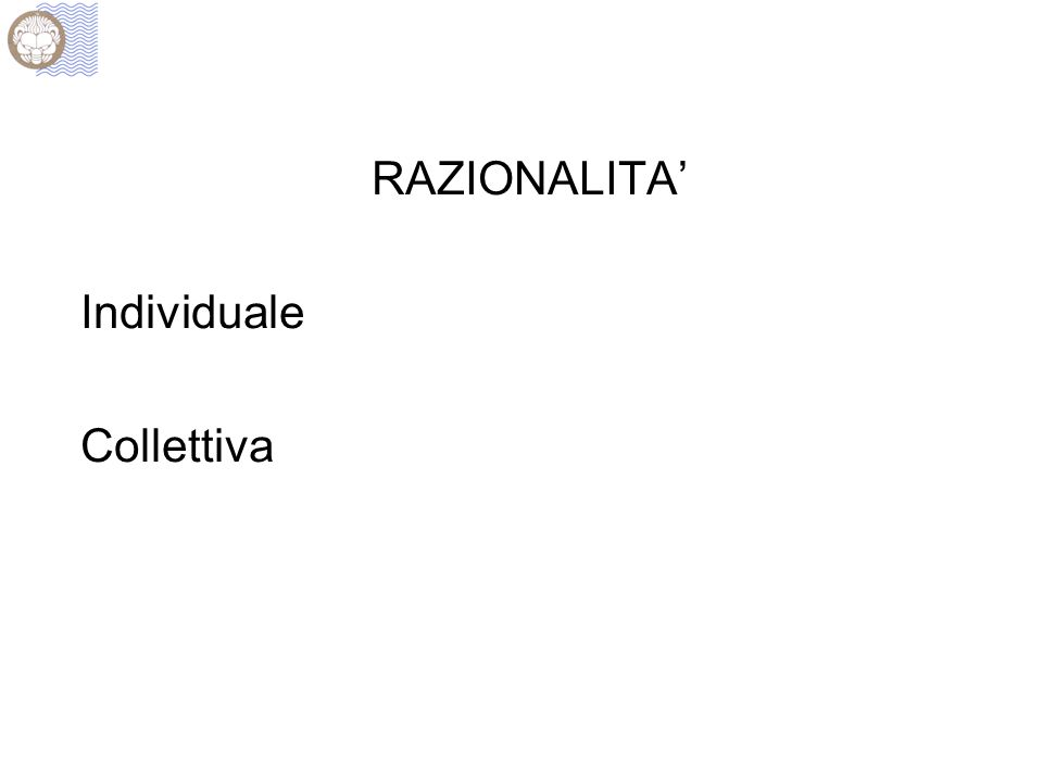 RAZIONALITA' Individuale Collettiva
