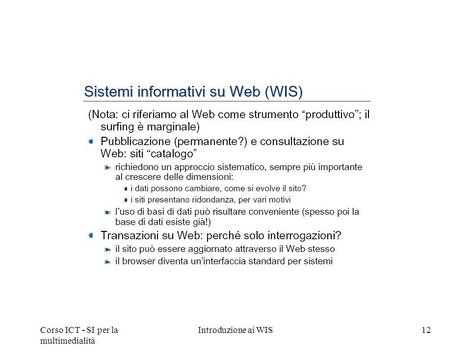Corso ICT - SI per la multimedialità Introduzione ai WIS12