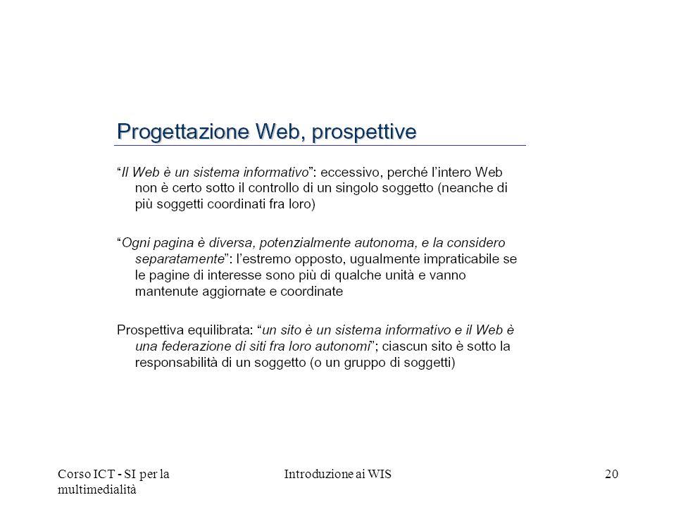 Corso ICT - SI per la multimedialità Introduzione ai WIS20