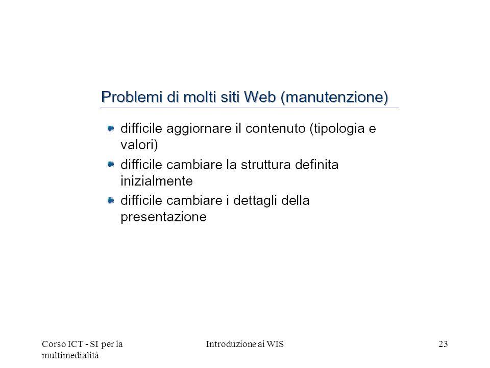 Corso ICT - SI per la multimedialità Introduzione ai WIS23