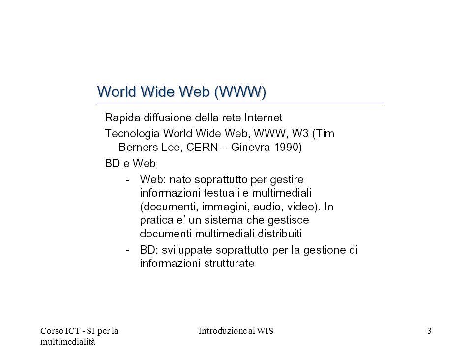 Corso ICT - SI per la multimedialità Introduzione ai WIS3
