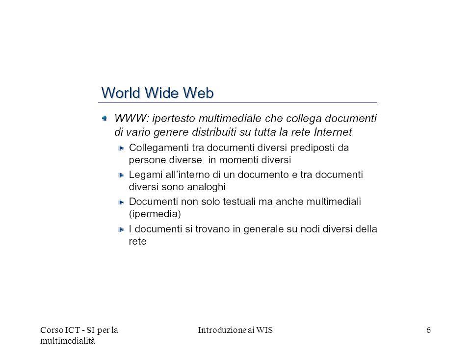 Corso ICT - SI per la multimedialità Introduzione ai WIS6