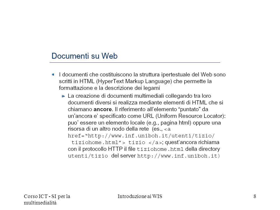 Corso ICT - SI per la multimedialità Introduzione ai WIS8