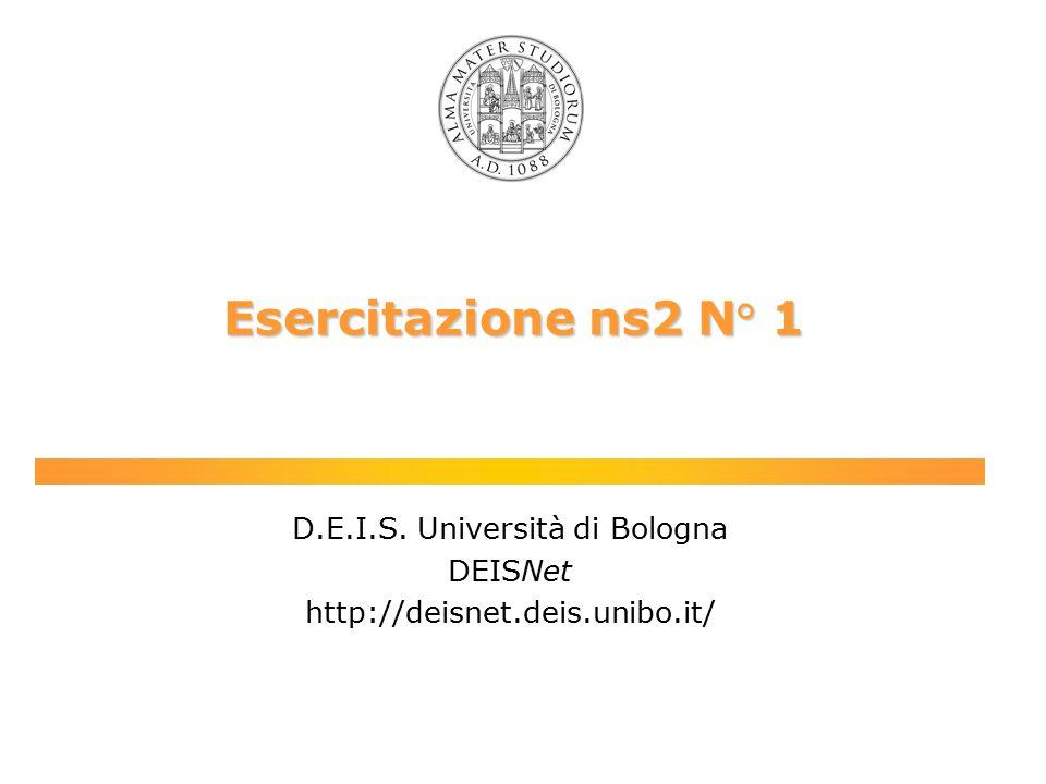 IC3N 2000 N. 1 Esercitazione ns2 N° 1 D.E.I.S.