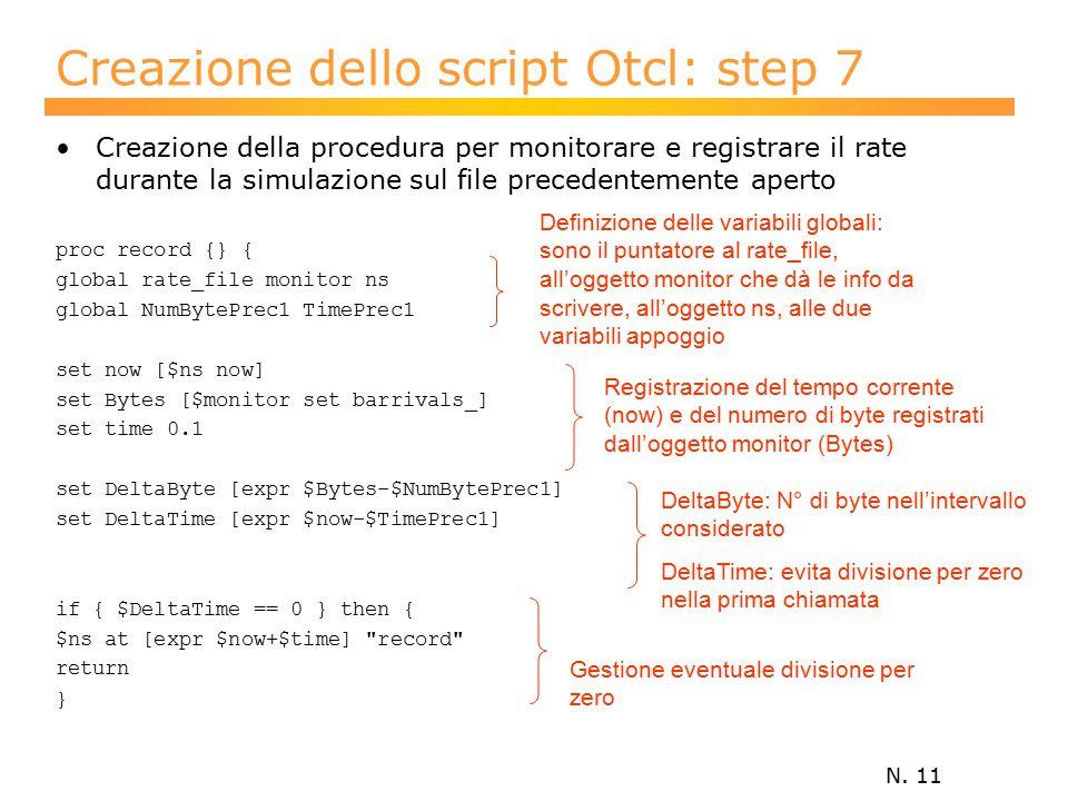 N. 11 Creazione dello script Otcl: step 7 Creazione della procedura per monitorare e registrare il rate durante la simulazione sul file precedentement
