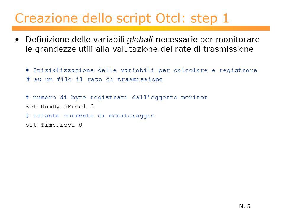 N. 5 Creazione dello script Otcl: step 1 Definizione delle variabili globali necessarie per monitorare le grandezze utili alla valutazione del rate di