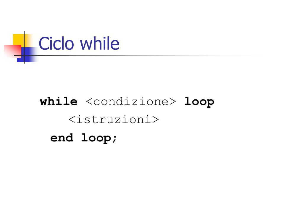Ciclo while while loop end loop;