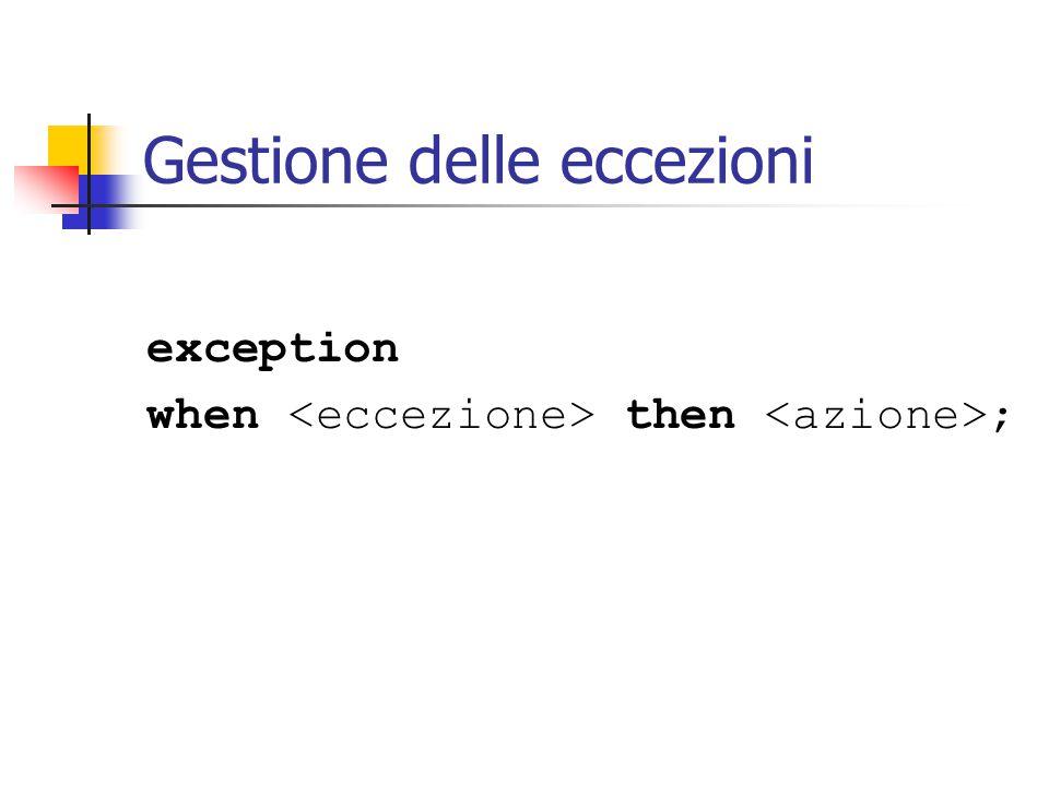 Gestione delle eccezioni exception when then ;