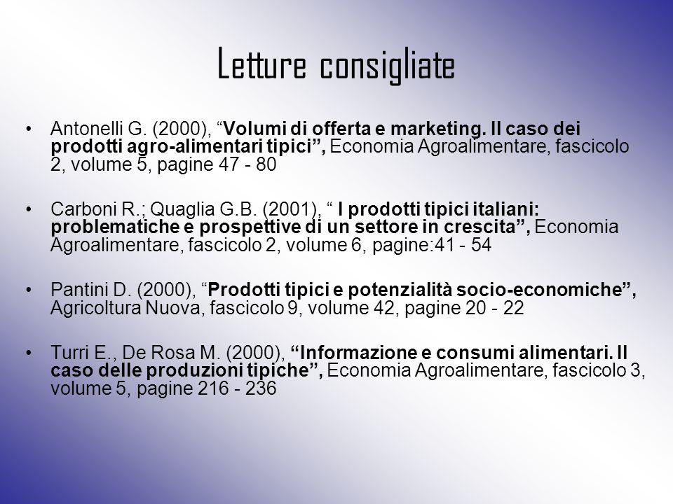 """Letture consigliate Antonelli G. (2000), """"Volumi di offerta e marketing. Il caso dei prodotti agro-alimentari tipici"""", Economia Agroalimentare, fascic"""