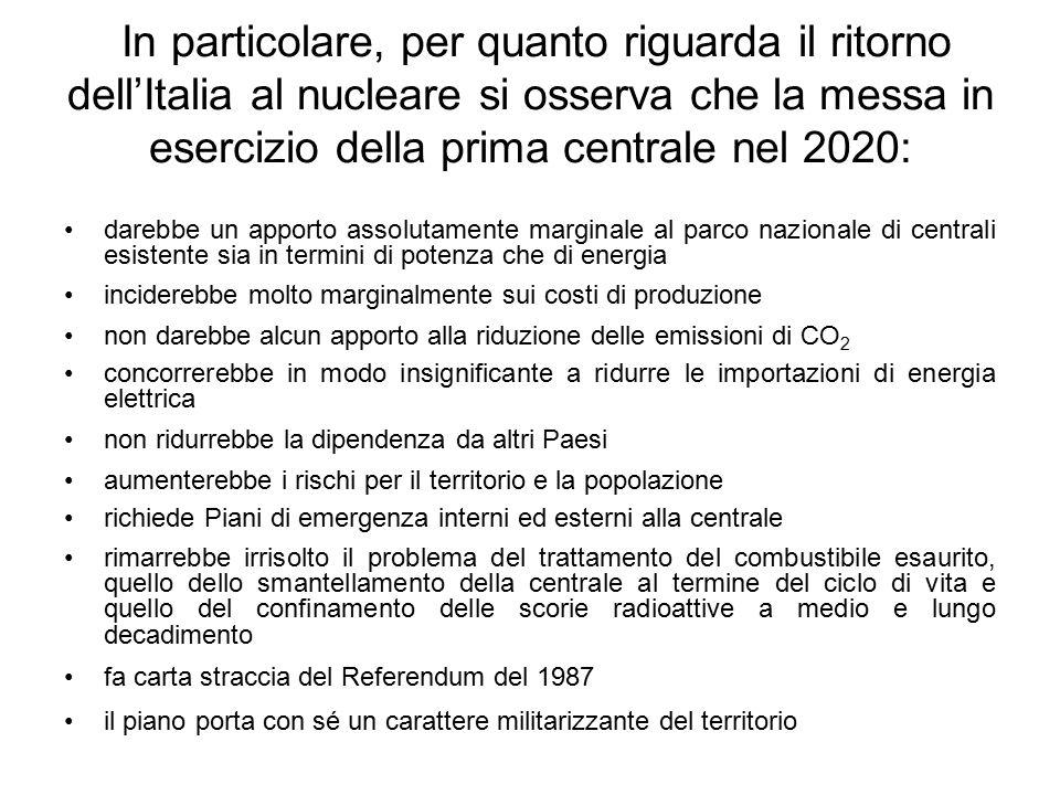 In particolare, per quanto riguarda il ritorno dell'Italia al nucleare si osserva che la messa in esercizio della prima centrale nel 2020: darebbe un