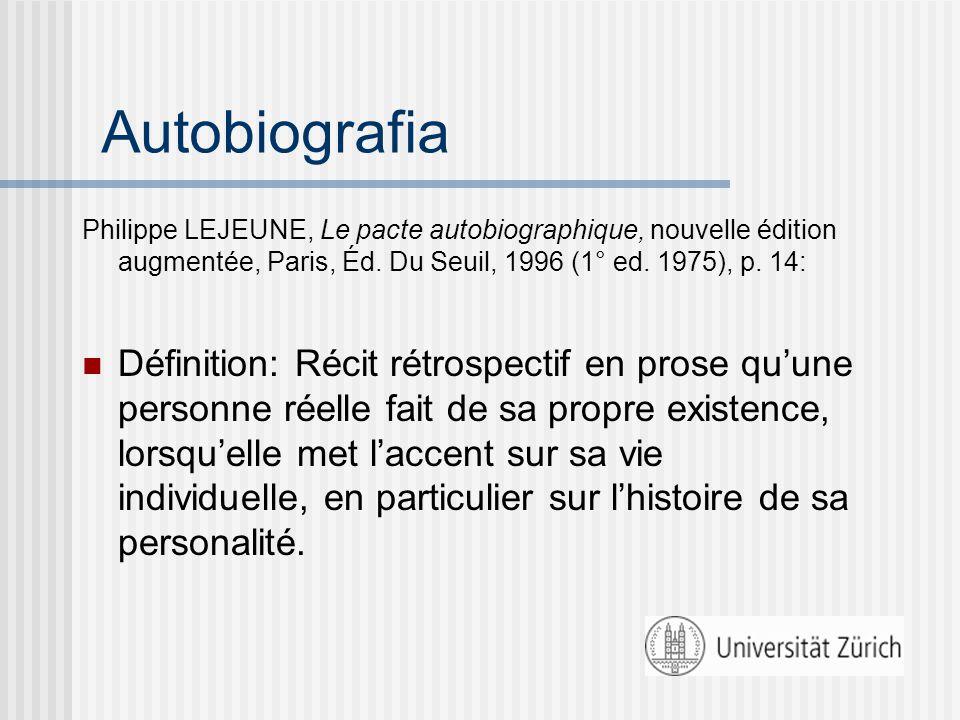 Autobiografia Philippe LEJEUNE, Le pacte autobiographique, nouvelle édition augmentée, Paris, Éd.