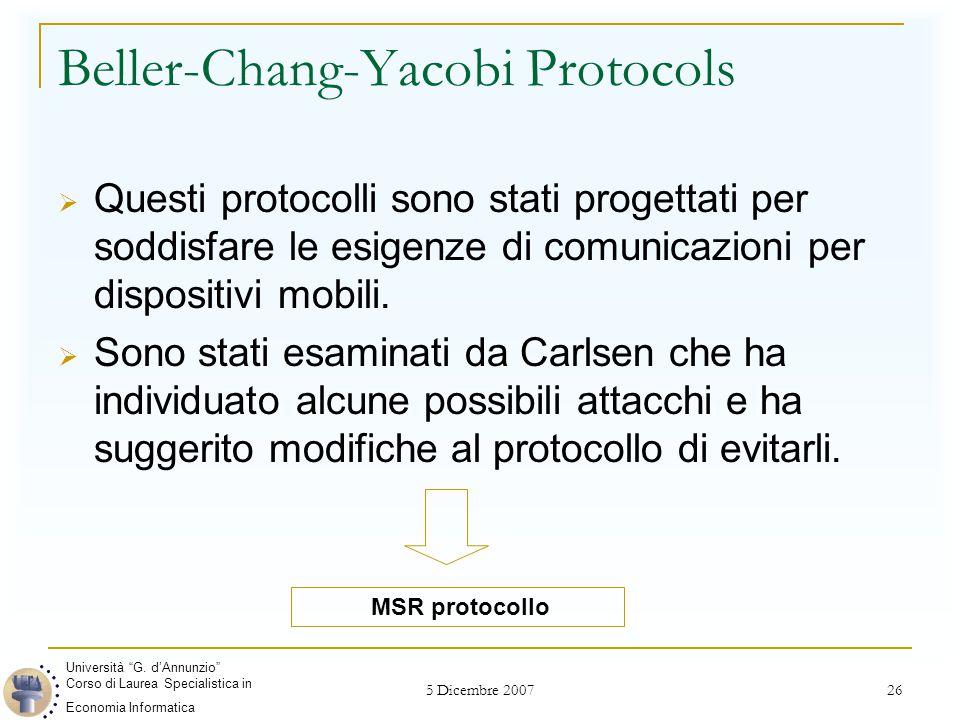 5 Dicembre 2007 26 Beller-Chang-Yacobi Protocols  Questi protocolli sono stati progettati per soddisfare le esigenze di comunicazioni per dispositivi mobili.