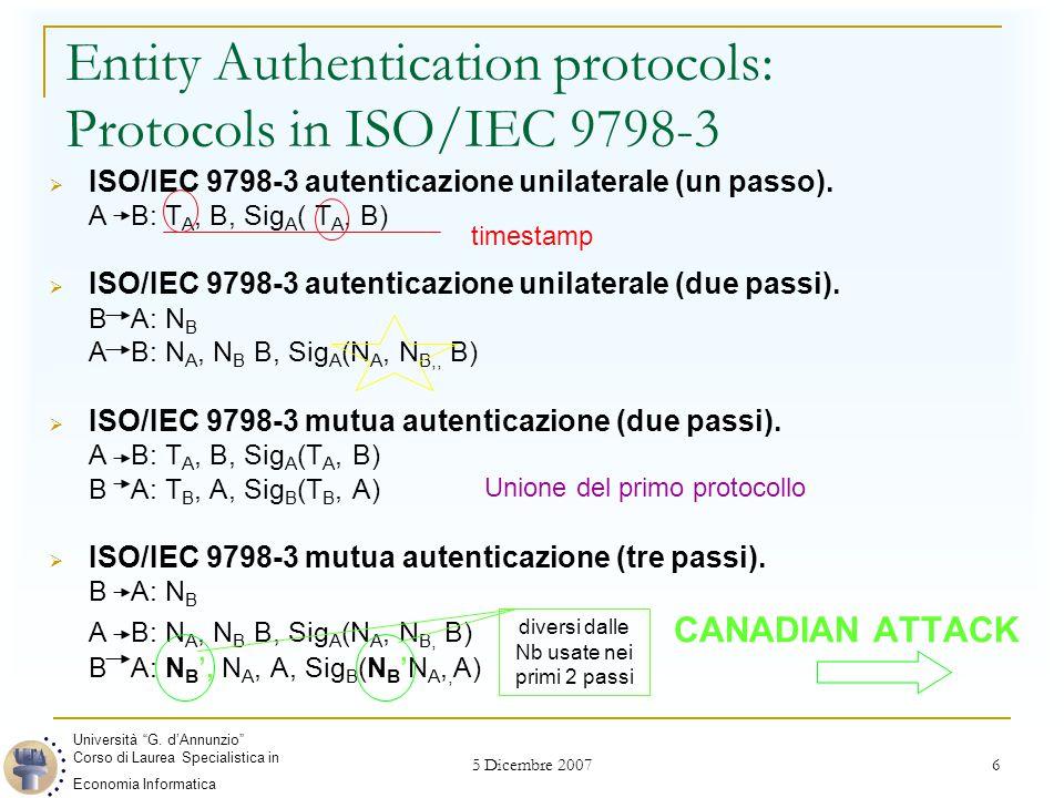 5 Dicembre 2007 17 Key Trasport Protocols ISO/IEC 11770-3 Meccanismo 6  La prima differenza consiste nell' utilizzo della crittografia e non solo le firme.