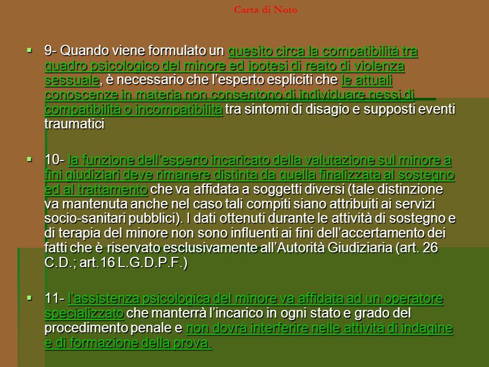  9- Quando viene formulato un quesito circa la compatibilità tra quadro psicologico del minore ed ipotesi di reato di violenza sessuale, è necessario