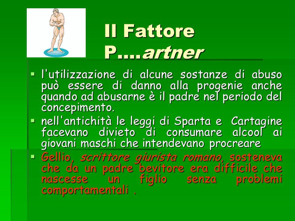 Il Fattore P….artner  l'utilizzazione di alcune sostanze di abuso può essere di danno alla progenie anche quando ad abusarne è il padre nel periodo d