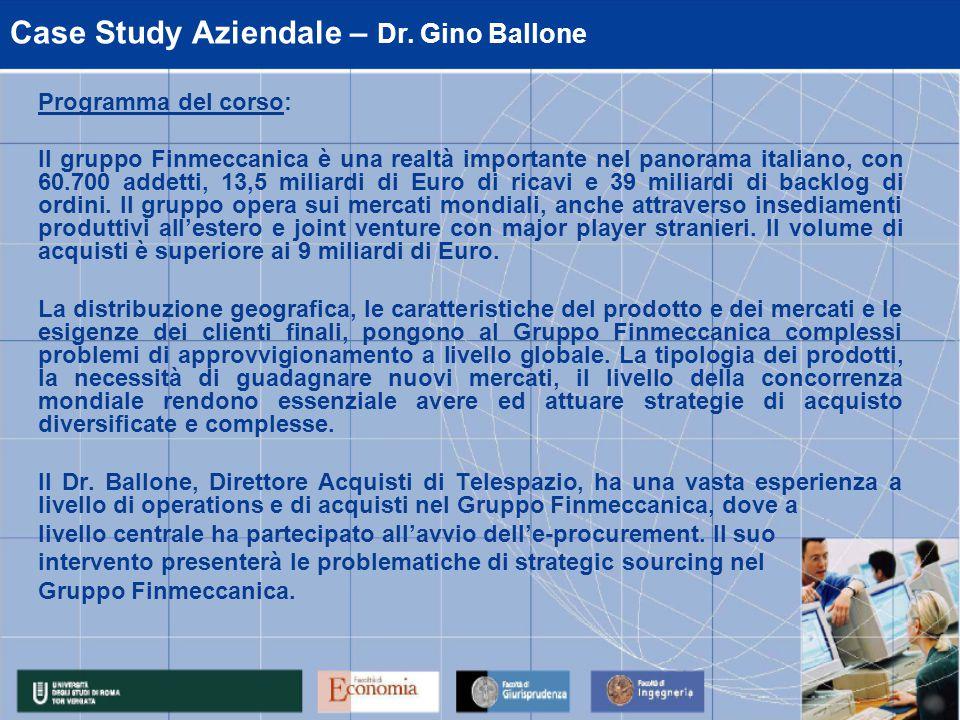 Programma del corso: Il gruppo Finmeccanica è una realtà importante nel panorama italiano, con 60.700 addetti, 13,5 miliardi di Euro di ricavi e 39 miliardi di backlog di ordini.