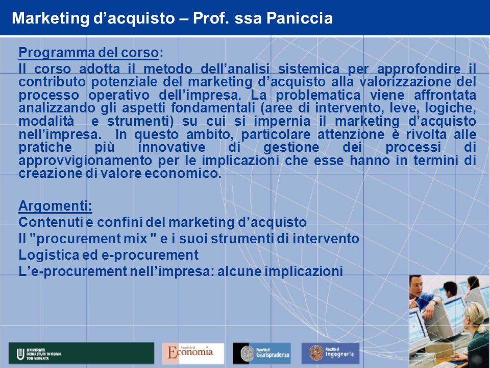 Programma del corso: Il corso adotta il metodo dell'analisi sistemica per approfondire il contributo potenziale del marketing d'acquisto alla valorizzazione del processo operativo dell'impresa.
