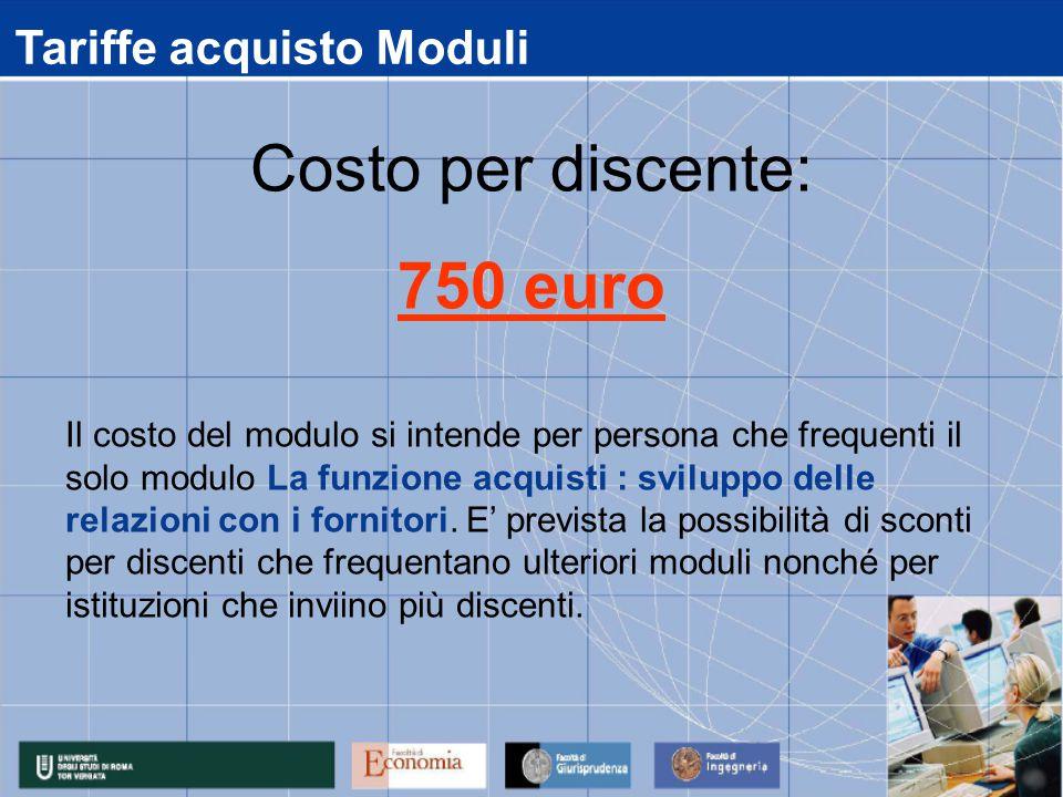 Tariffe acquisto Moduli Il costo del modulo si intende per persona che frequenti il solo modulo La funzione acquisti : sviluppo delle relazioni con i fornitori.