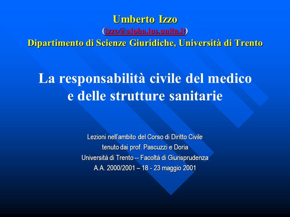 Umberto Izzo (izzo@alpha.jus.unitn.it) Dipartimento di Scienze Giuridiche, Università di Trento izzo@alpha.jus.unitn.it La responsabilità civile del m