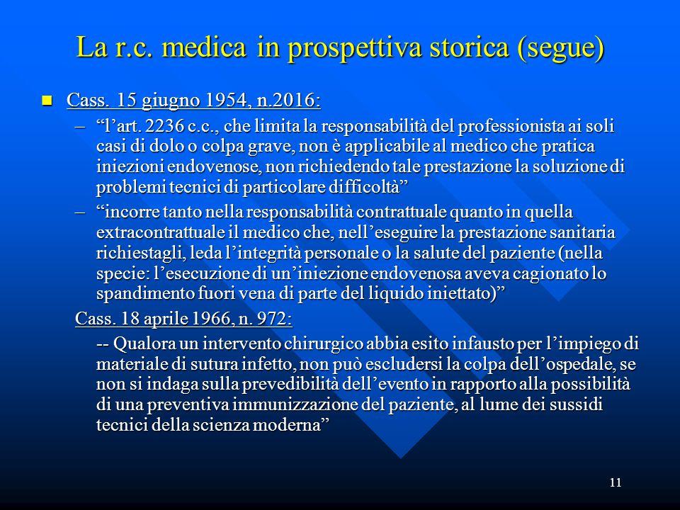 11 La r.c. medica in prospettiva storica (segue) n Cass.