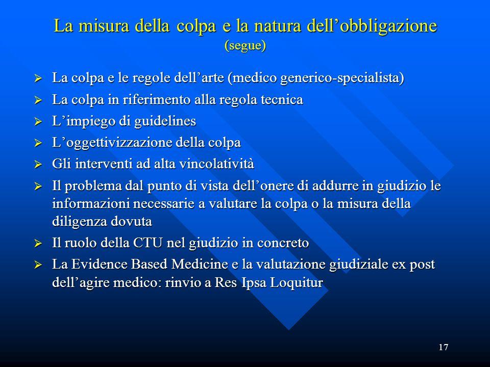 17 La misura della colpa e la natura dell'obbligazione (segue)  La colpa e le regole dell'arte (medico generico-specialista)  La colpa in riferiment