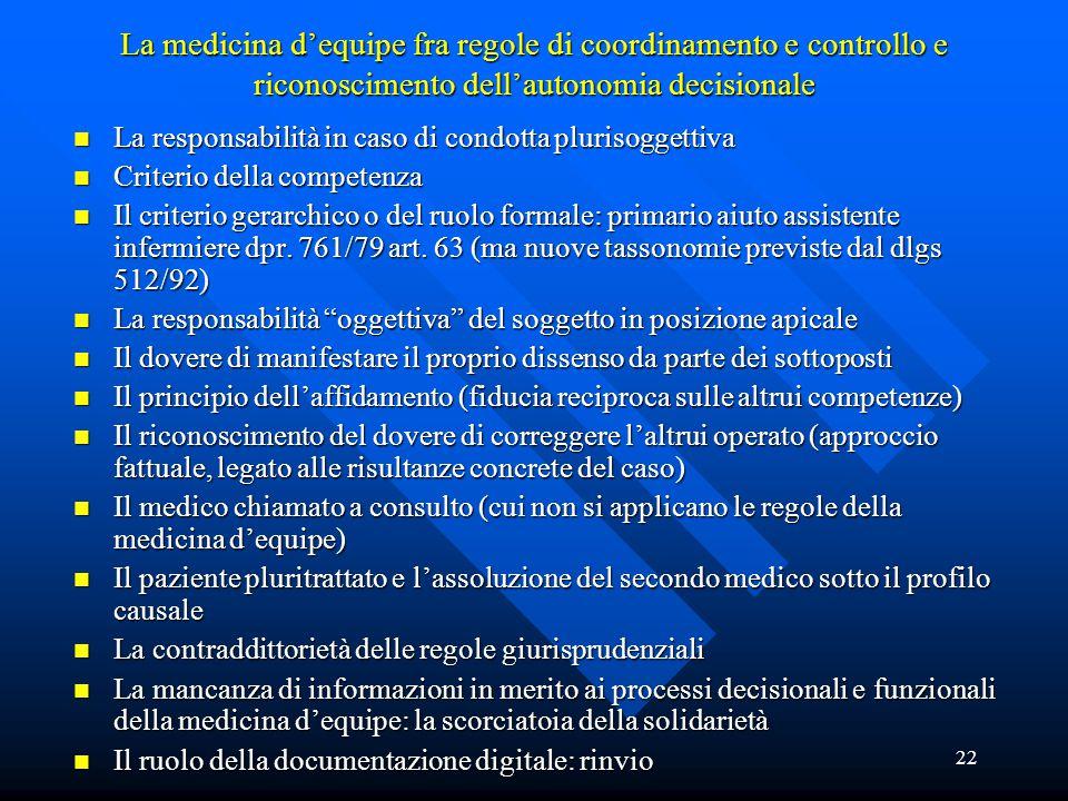 22 La medicina d'equipe fra regole di coordinamento e controllo e riconoscimento dell'autonomia decisionale n La responsabilità in caso di condotta pl
