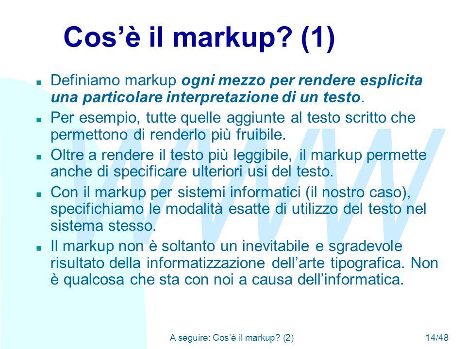 WWW A seguire: Cos'è il markup. (2)14/48 Cos'è il markup.