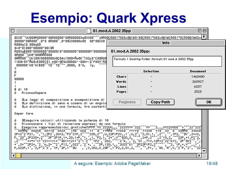 WWW A seguire: Esempio: Adobe PageMaker19/48 Esempio: Quark Xpress