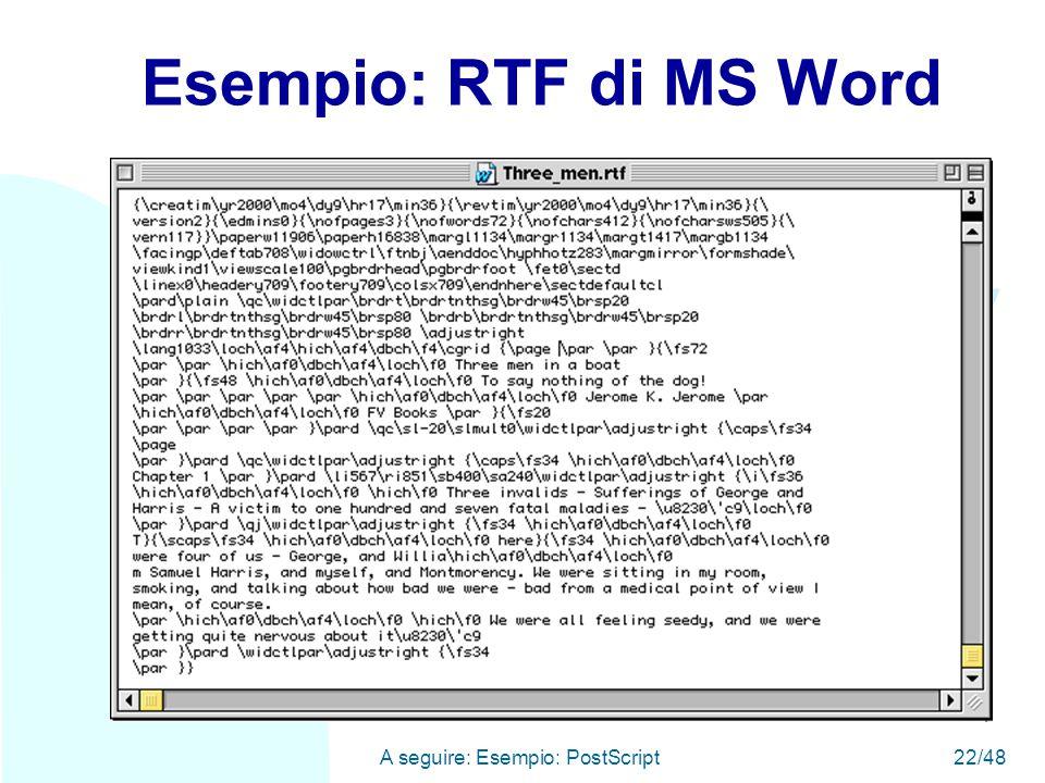 WWW A seguire: Esempio: PostScript22/48 Esempio: RTF di MS Word