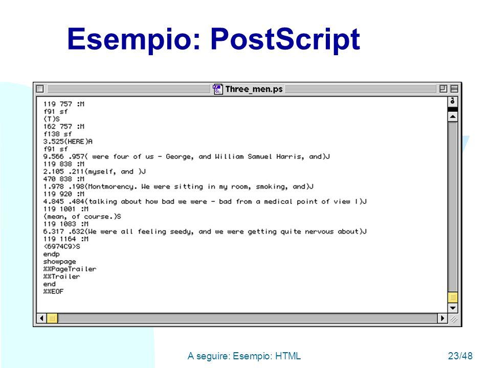WWW A seguire: Esempio: HTML23/48 Esempio: PostScript