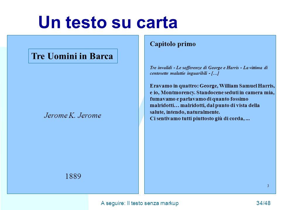 WWW A seguire: Il testo senza markup34/48 Un testo su carta Tre Uomini in Barca Jerome K.