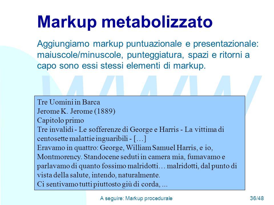 WWW A seguire: Markup procedurale36/48 Tre Uomini in Barca Jerome K.