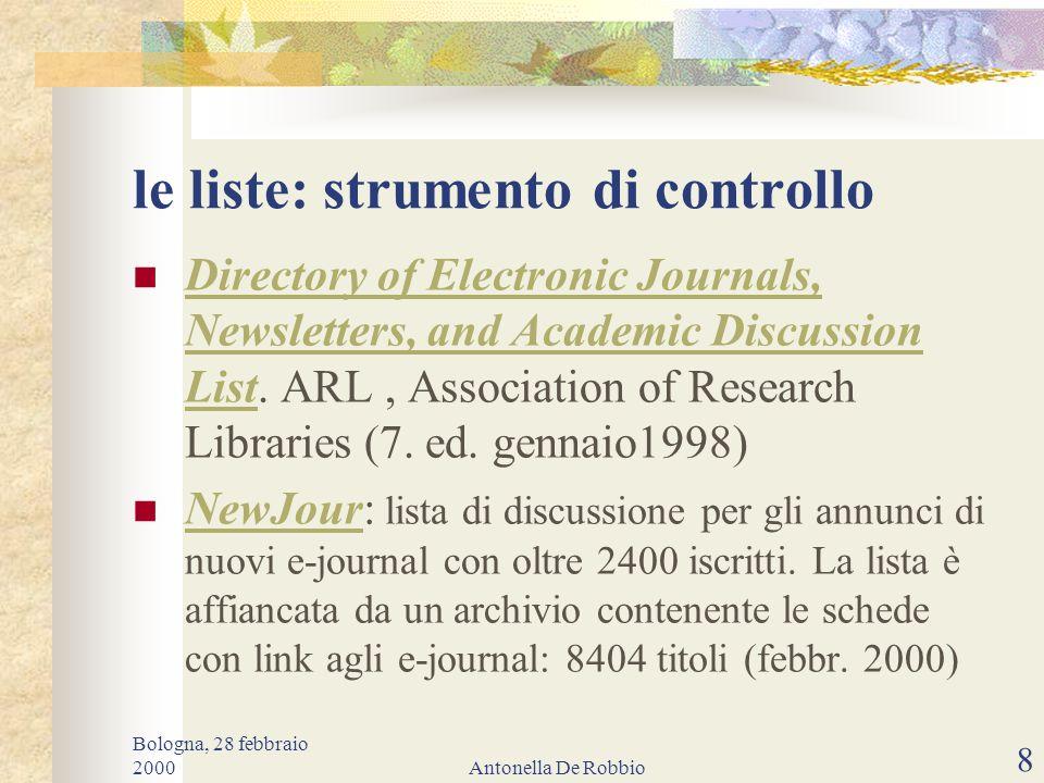 Bologna, 28 febbraio 2000Antonella De Robbio 7 la crescita negli ultimi dieci anni: fonte: NewJour: 1996-1999